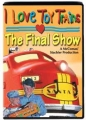 I Love Toy Trains, Final Show DVD